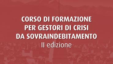 Corso per gestori della crisi da sovraindebitamento - II EDIZIONE
